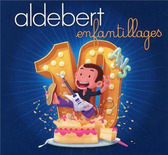 Aldebert - 10 Ans D'Enfantillages ! / CD